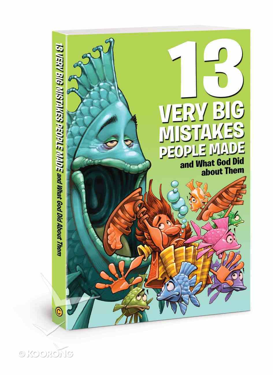 13 Very Big Mistakes People Made and What God Did About Them (Small Group Solutions For Kids Series) Paperback