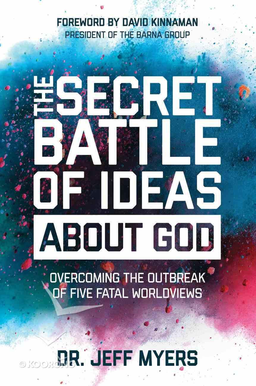 The Secret Battle of Ideas About God Hardback