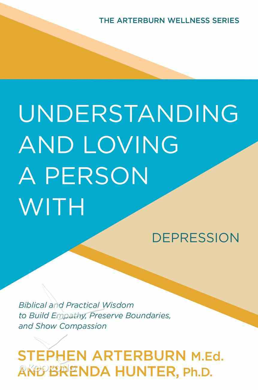 Understanding and Loving a Person With Depression Paperback