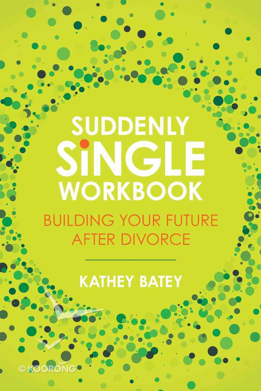 Suddenly Single Workbook: Building Your Future After Divorce Paperback