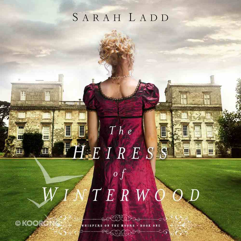 The Heiress of Winterwood (#01 in Whispers On The Moors Series) eAudio Book