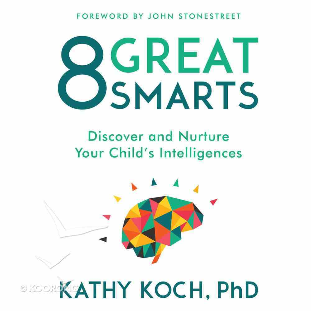 8 Great Smarts: Discover and Nurture Your Child's Intelligences eAudio Book