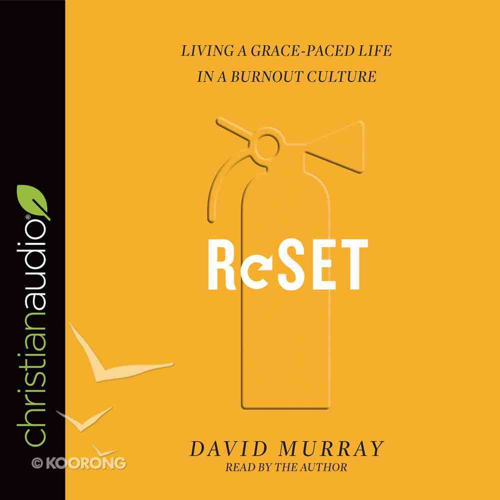 Reset: Living a Grace-Paced Life in a Burnout Culture (Unabridged, 5 Cds) CD