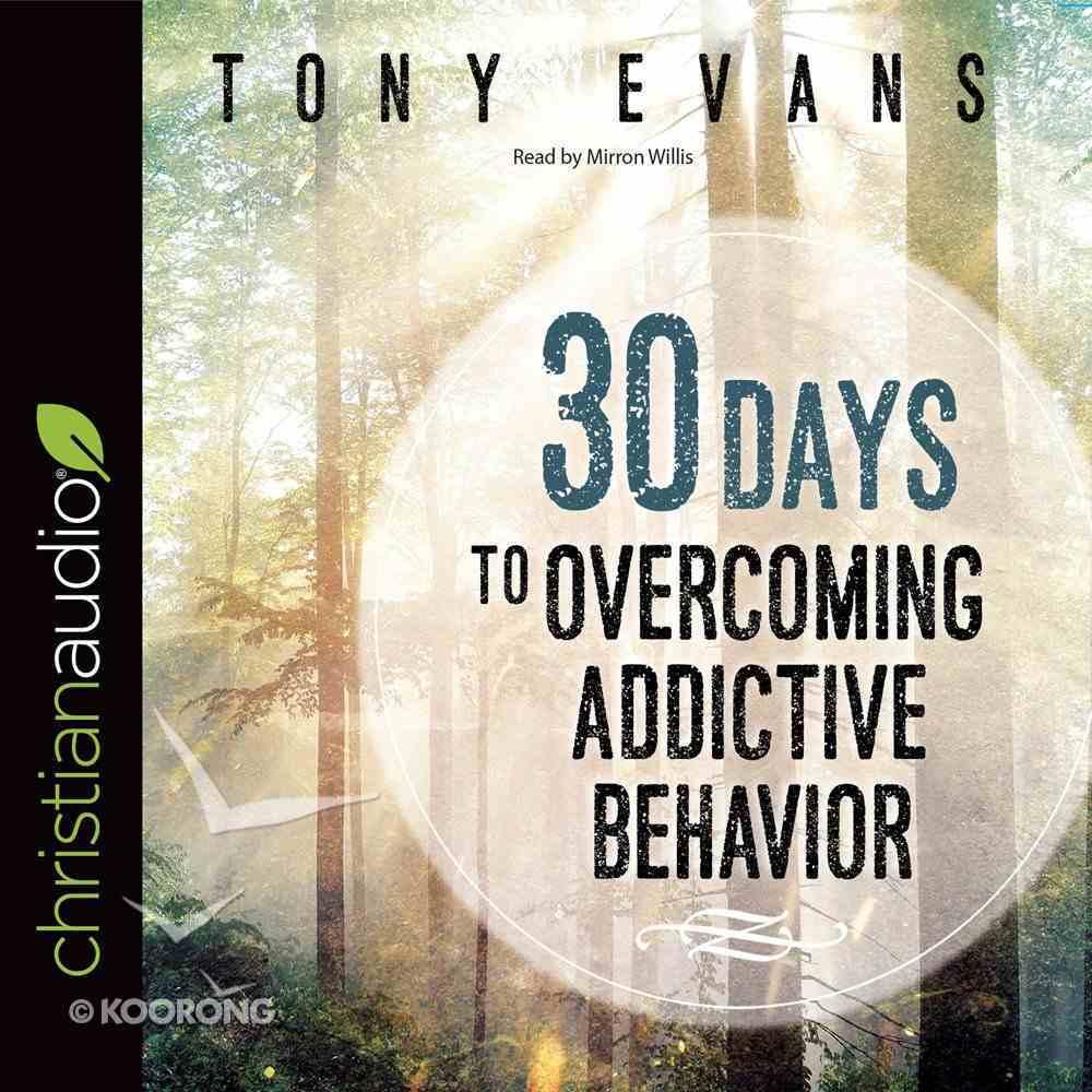 30 Days to Overcoming Addictive Behavior (Unabridged, 2 Cds) CD