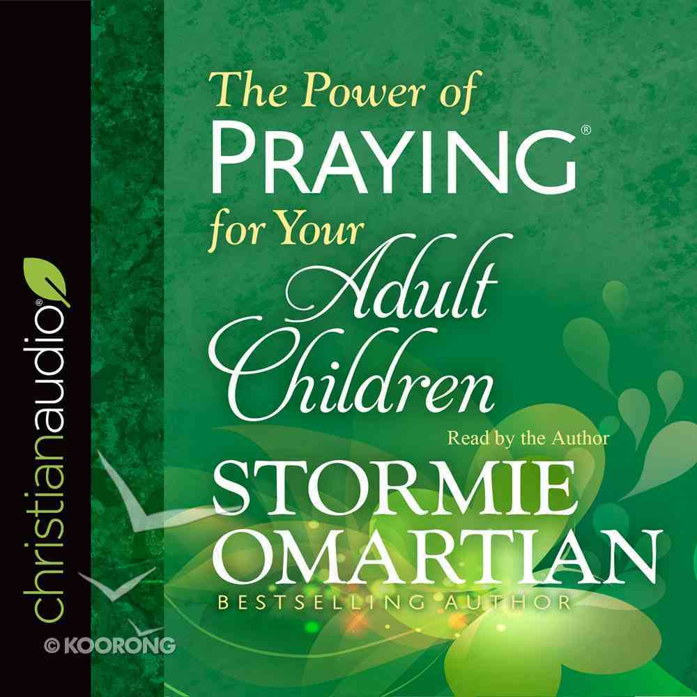 The Power of Praying For Your Adult Children (Unabridged, 3 Cds) CD