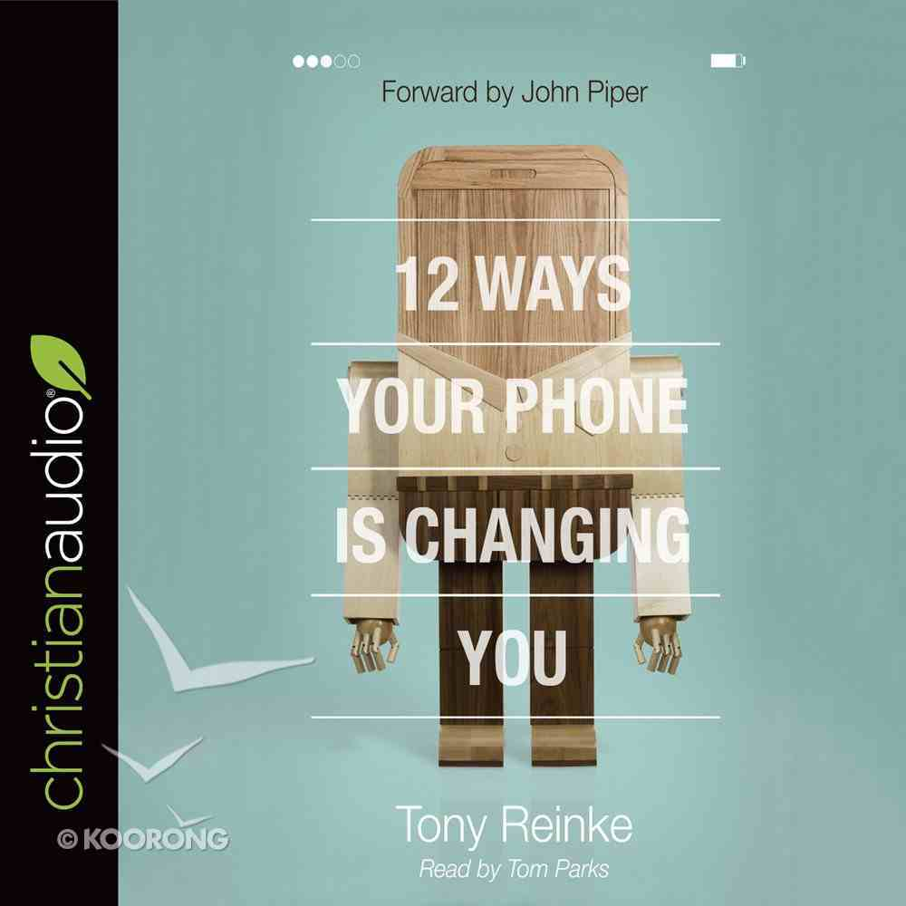 12 Ways Your Phone is Changing You eAudio Book