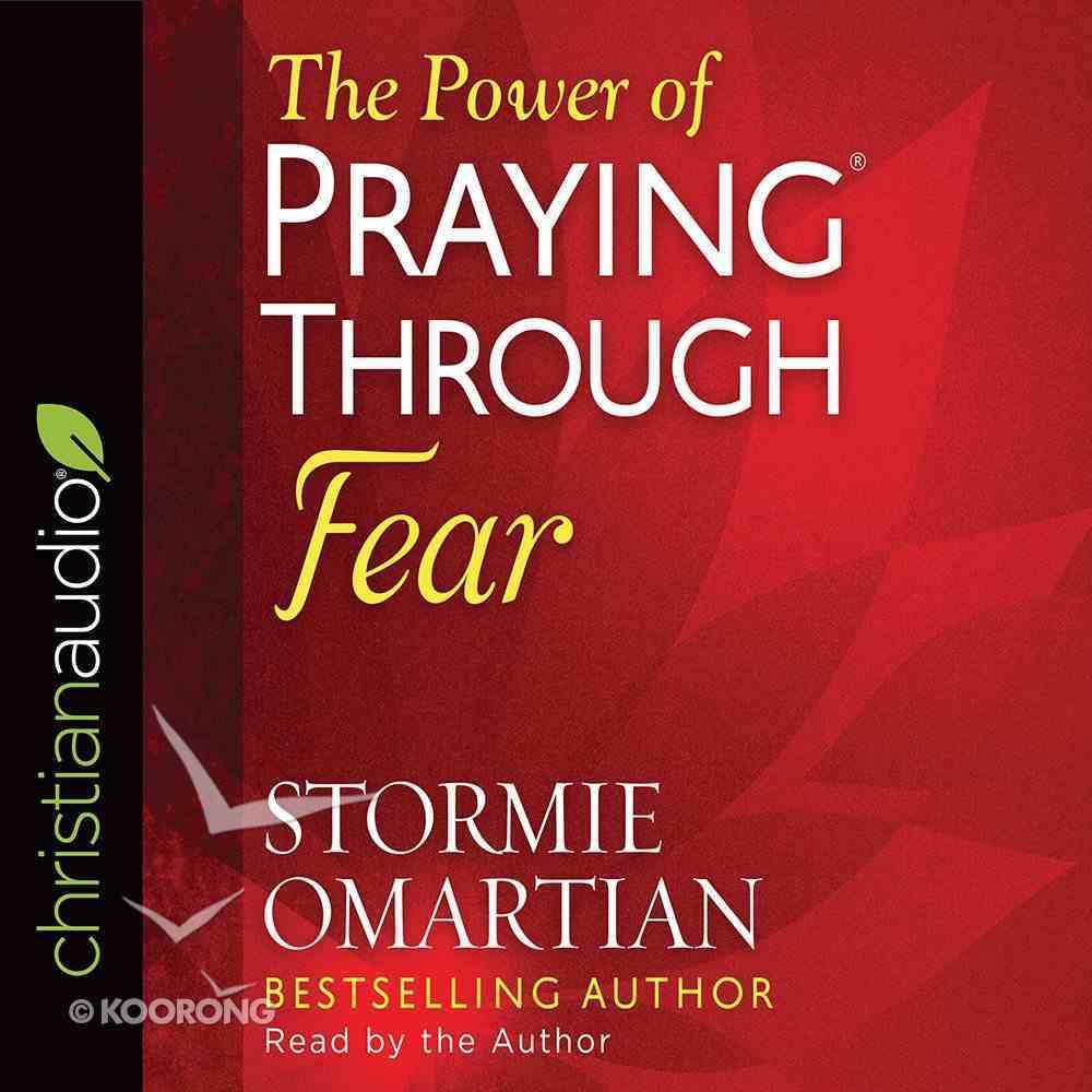 The Power of Praying Through Fear eAudio Book