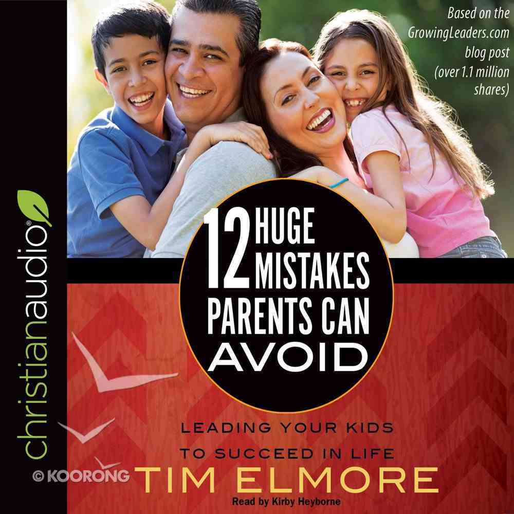 12 Huge Mistakes Parents Can Avoid eAudio Book