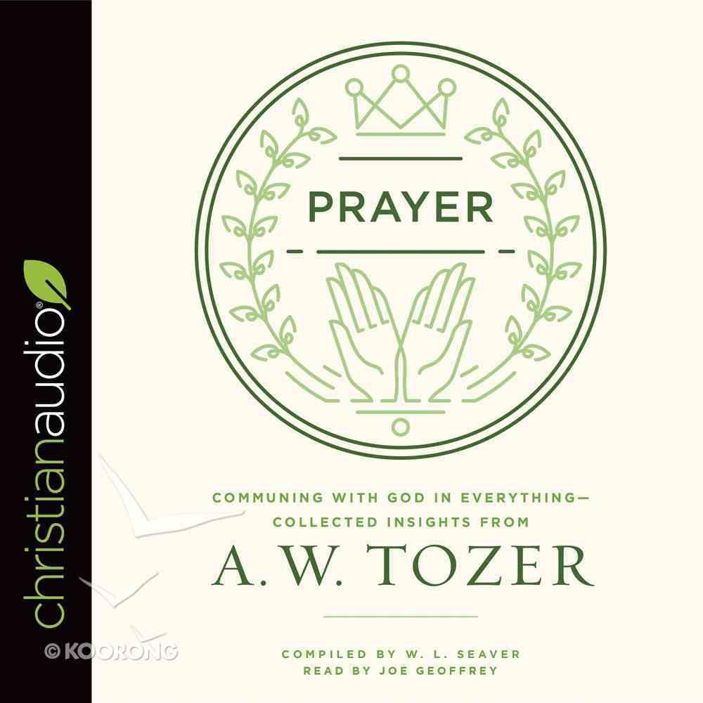 Prayer: Communing With God in Everything (Unabridged, 5 Cds) CD