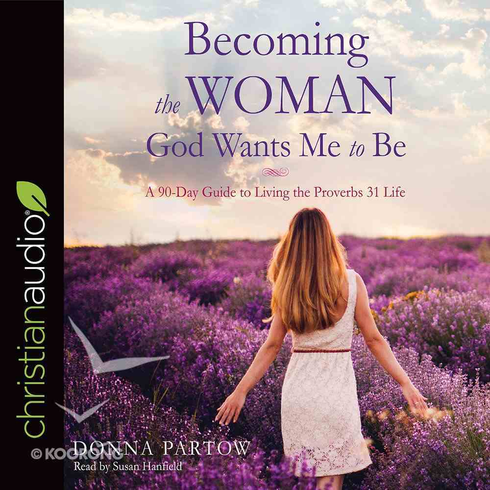 Becoming the Woman God Wants Me to Be eAudio Book