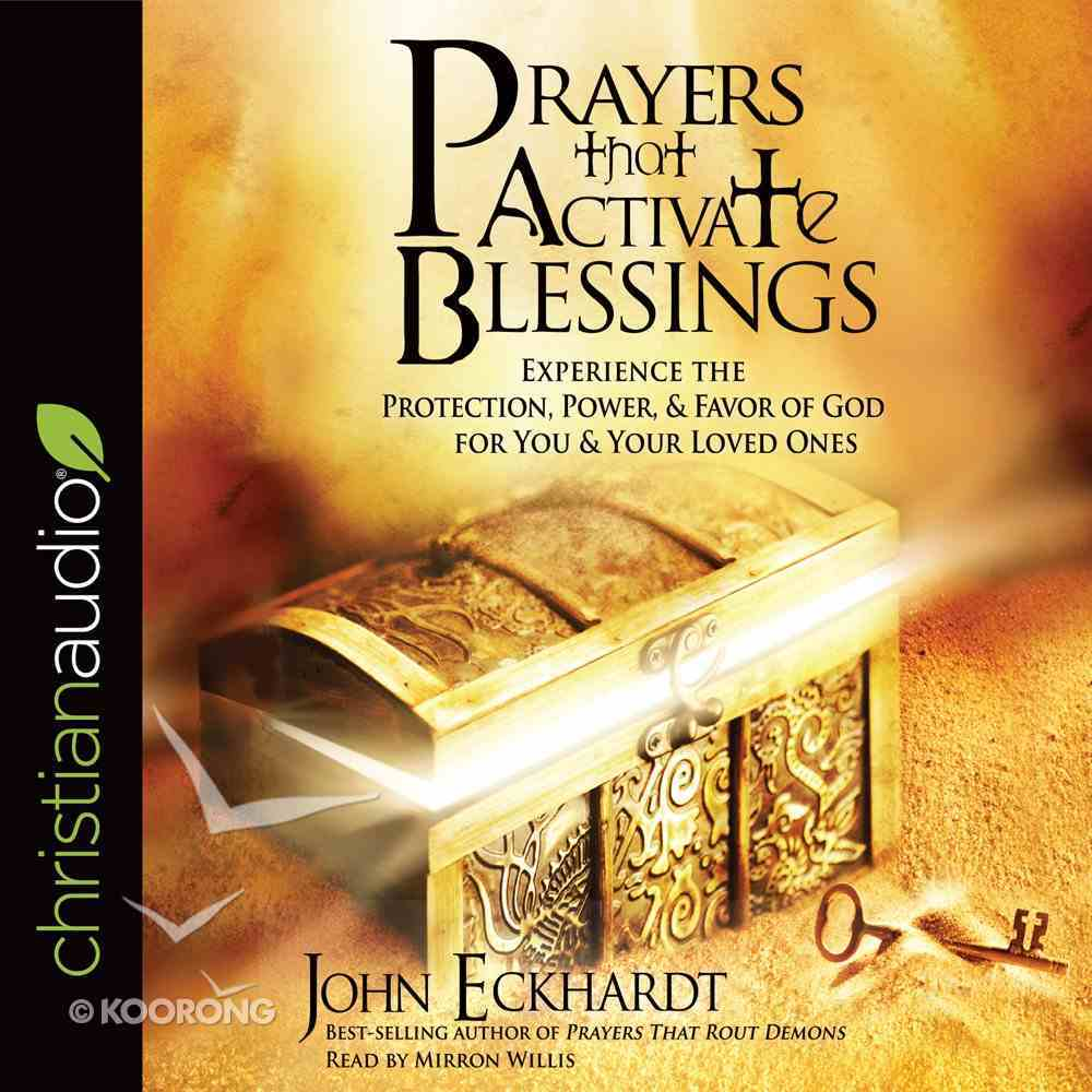 Prayers That Activate Blessings: Experience the Protection, Power & Favor of God For You & Your Loved Ones (Unabridged, 3 Cds) CD