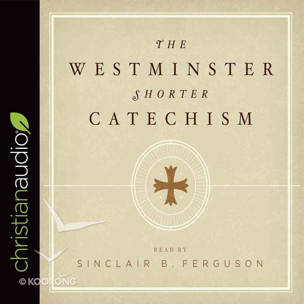 The Westminster Shorter Catechism (Unabridged) CD