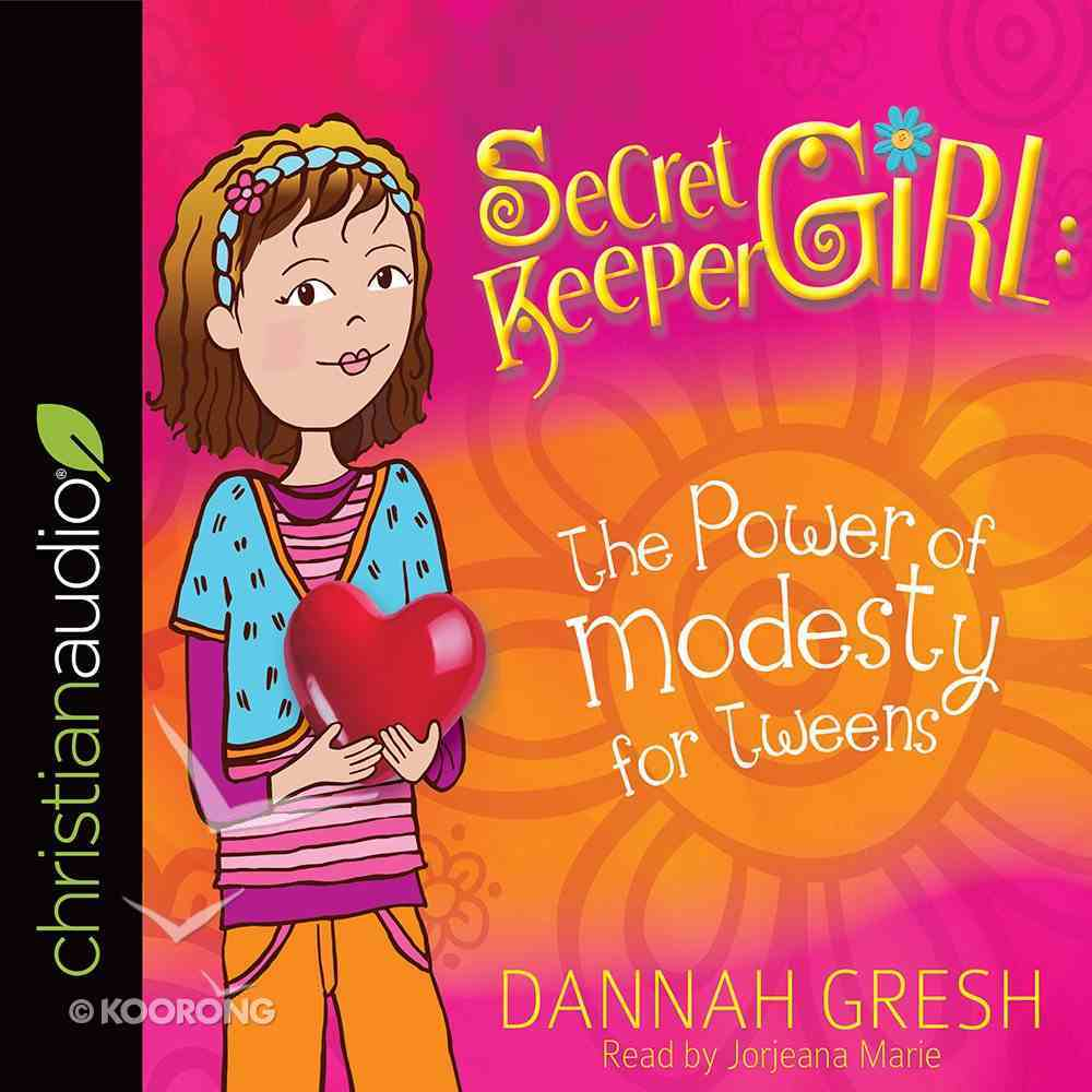 Secret Keeper Girl: The Power of Modesty For Tweens (Unabridged, 2 Cds) CD