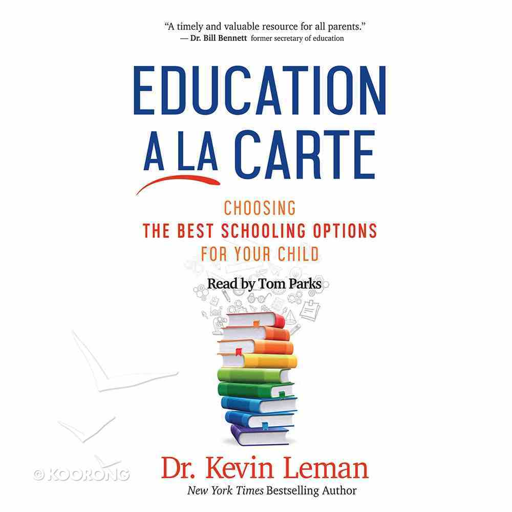 Education a La Carte: Choosing the Best Schooling Options For Your Child (Unabridged, 6 Cds) CD