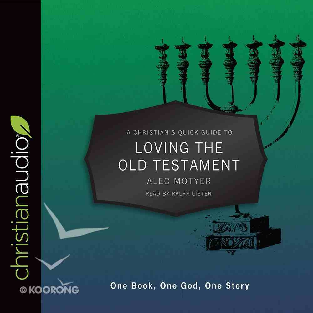 A Christian's Quick Guide to Loving the Old Testament (A Christian's Pocket Guide Series) eAudio Book