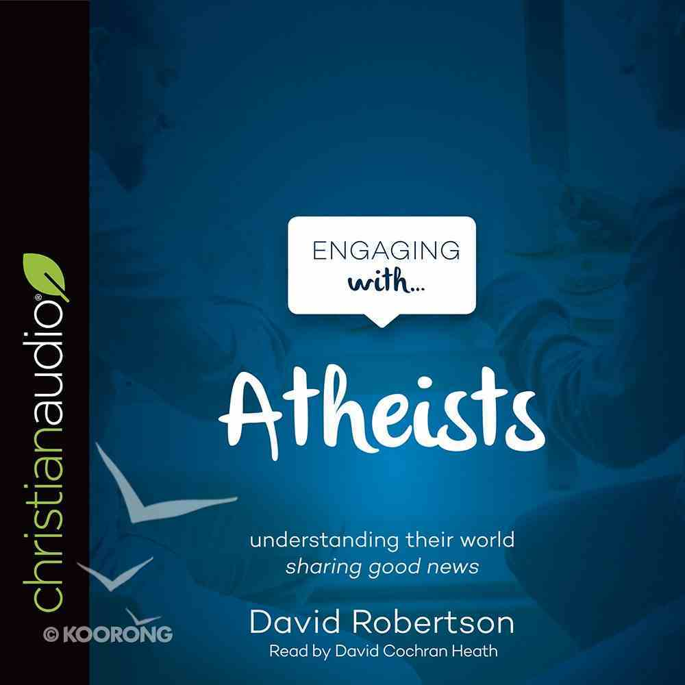 Engaging With Atheists (Unabridged, 3 Cds) CD