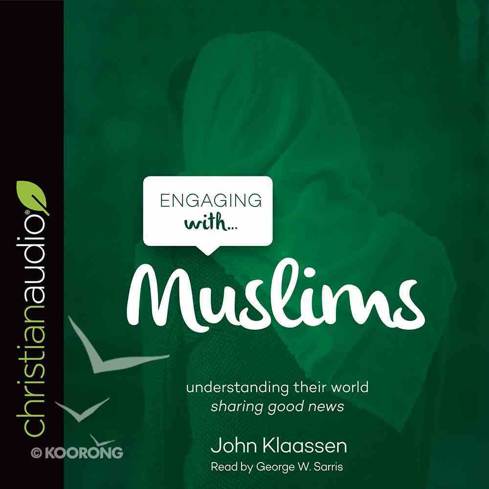 Engaging With Muslims (Unabridged, 3 Cds) CD