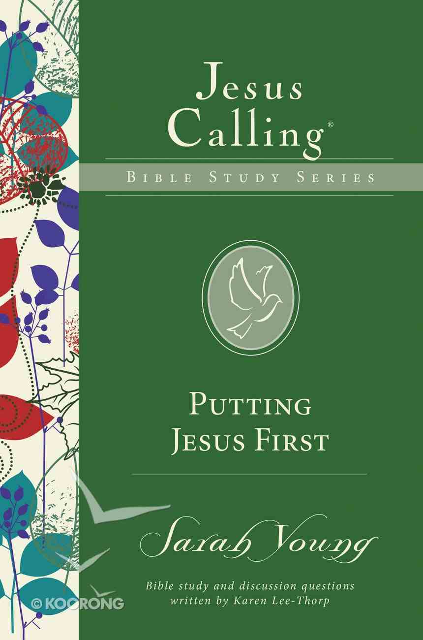 Putting Jesus First (Jesus Calling Bible Study Series) eBook