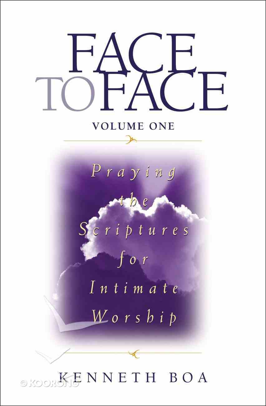 Praying the Scriptures For Intimate Worship (Face To Face Series) eBook