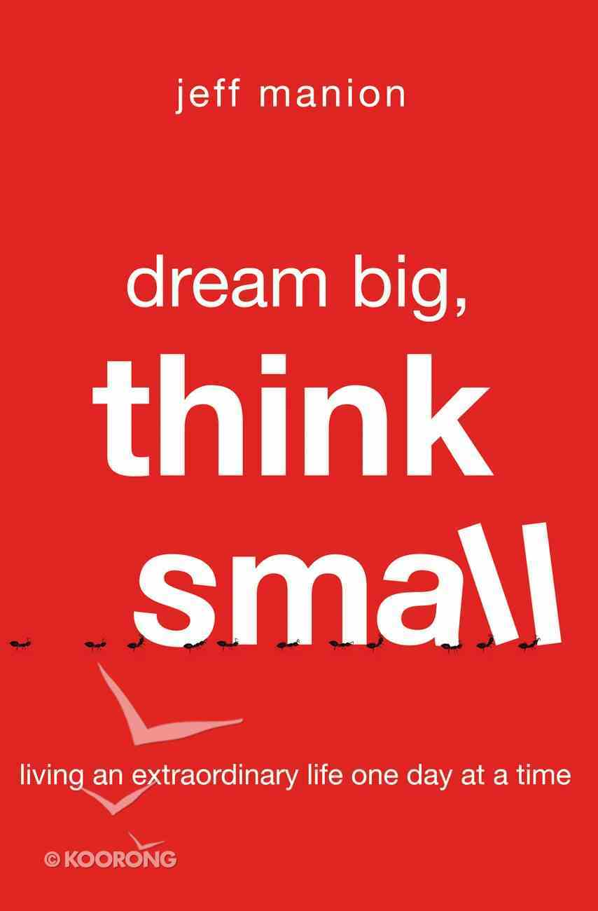Dream Big, Think Small eBook
