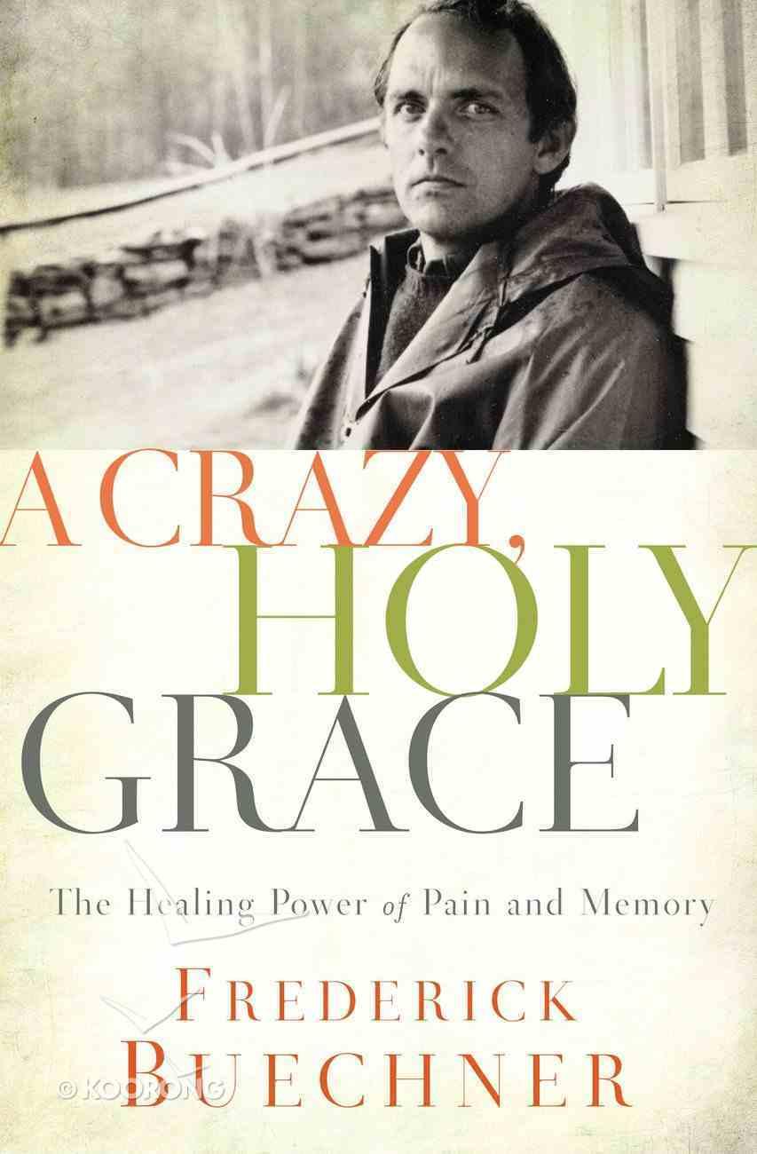 A Crazy, Holy Grace eBook