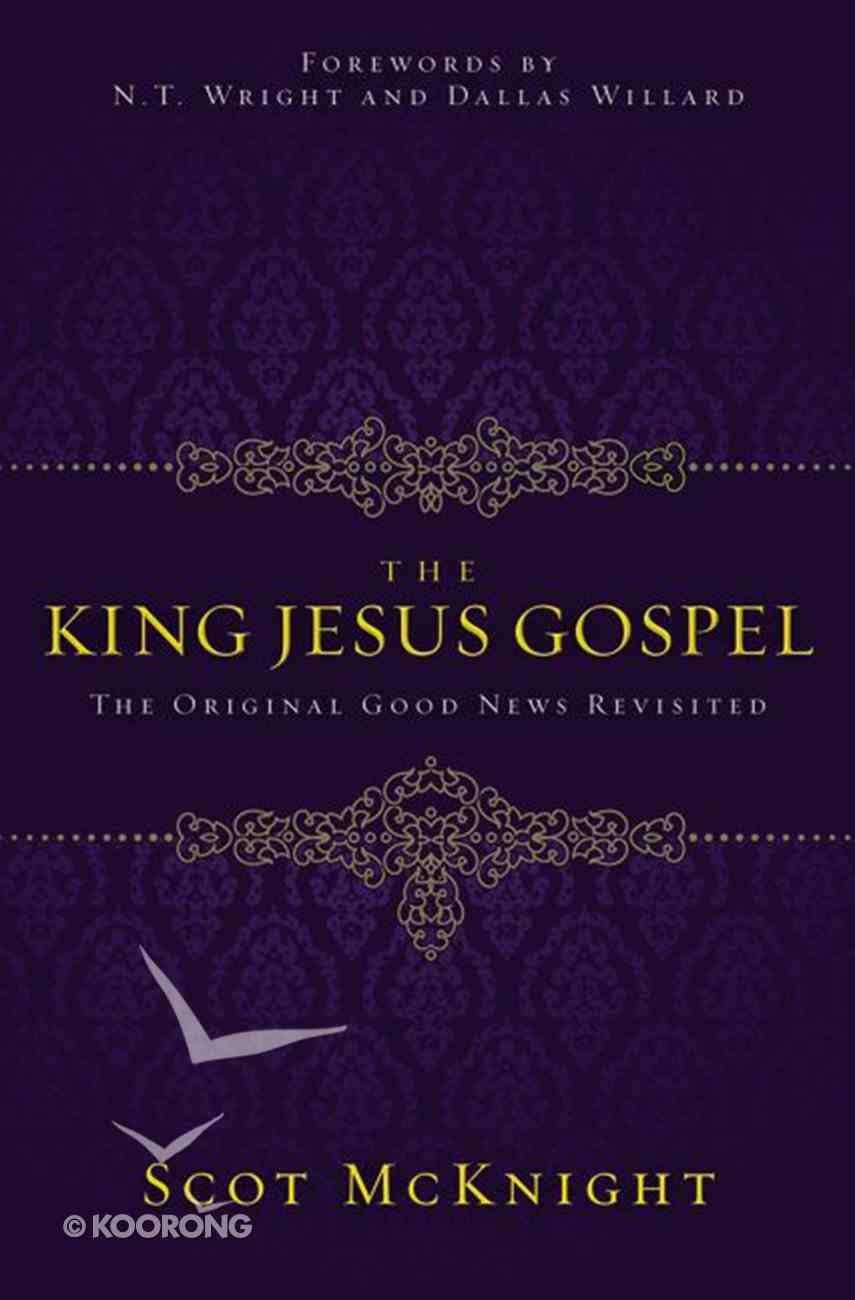 The King Jesus Gospel: The Original Good News Revisited eBook