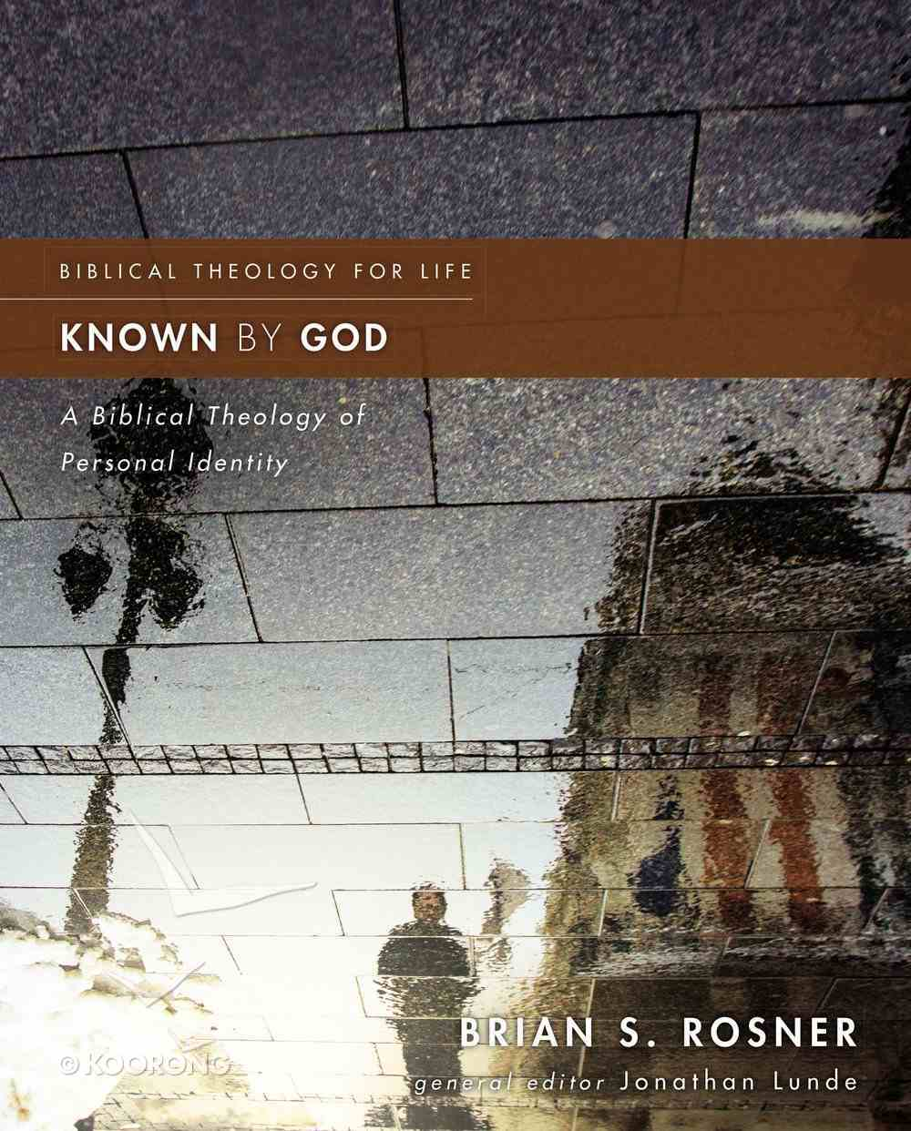 Known By God (Biblical Theology For Life Series) eBook