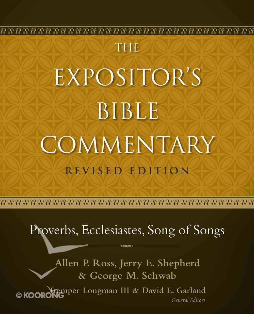 Proverbs, Ecclesiastes, Song of Songs (#06 in Expositor's Bible Commentary Revised Series) eBook