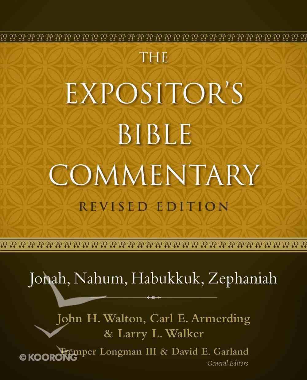 Jonah, Nahum, Habukkuk, Zephaniah (#08 in Expositor's Bible Commentary Revised Series) eBook