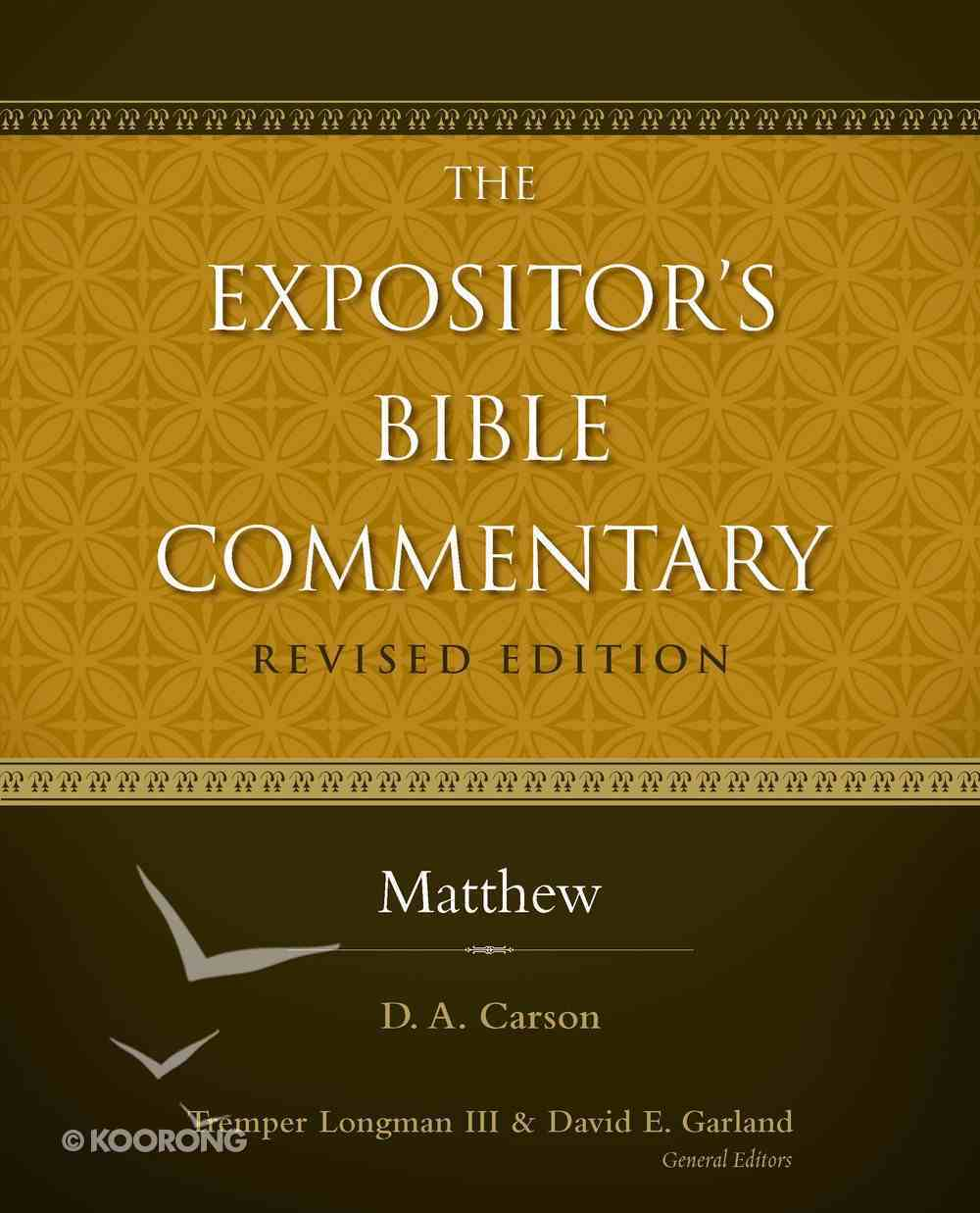 Matthew (#09 in Expositor's Bible Commentary Revised Series) eBook
