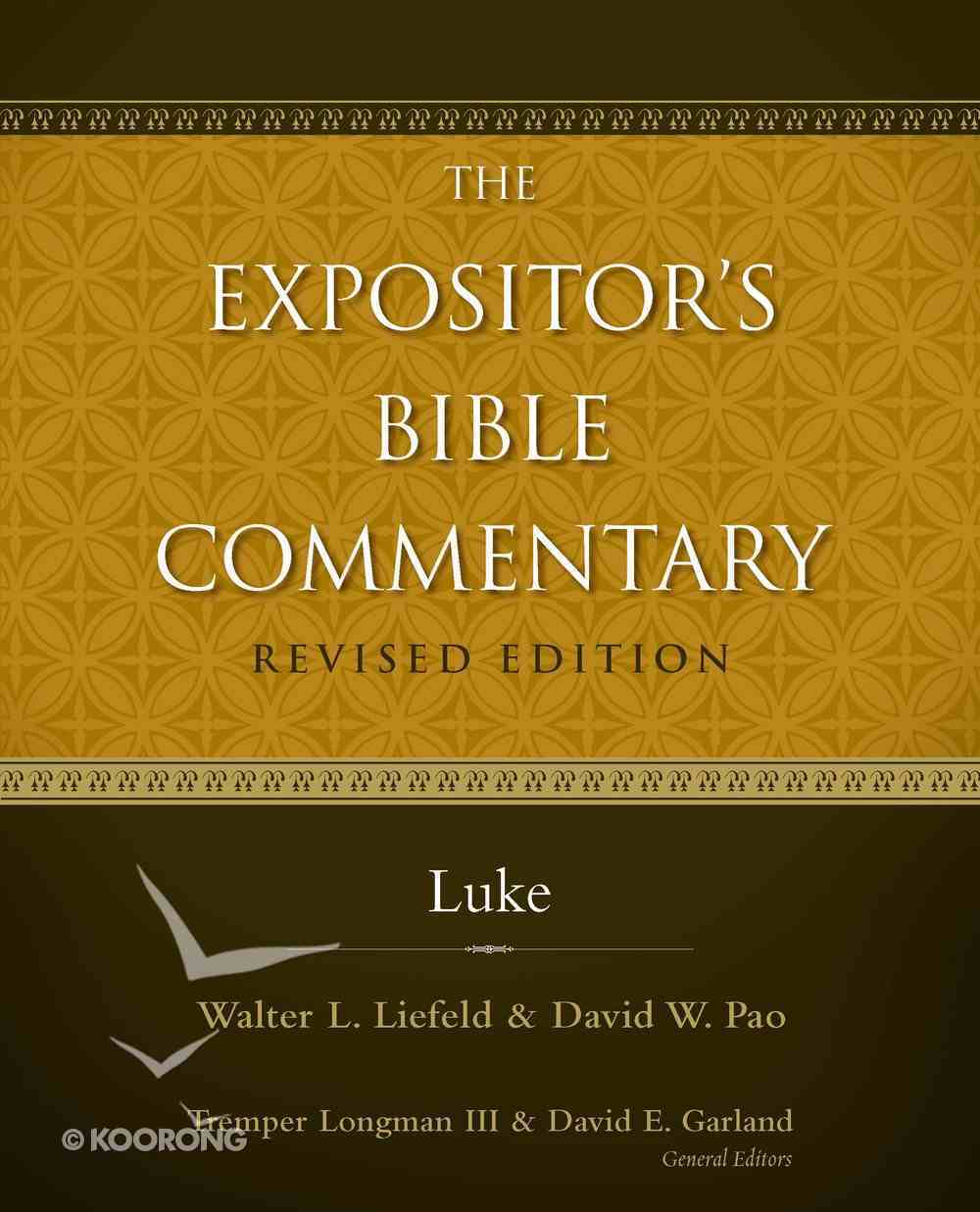 Luke (#10 in Expositor's Bible Commentary Revised Series) eBook