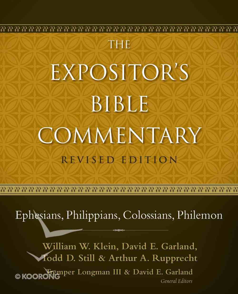 Ephesians, Philippians, Colossians, Philemon (#12 in Expositor's Bible Commentary Revised Series) eBook