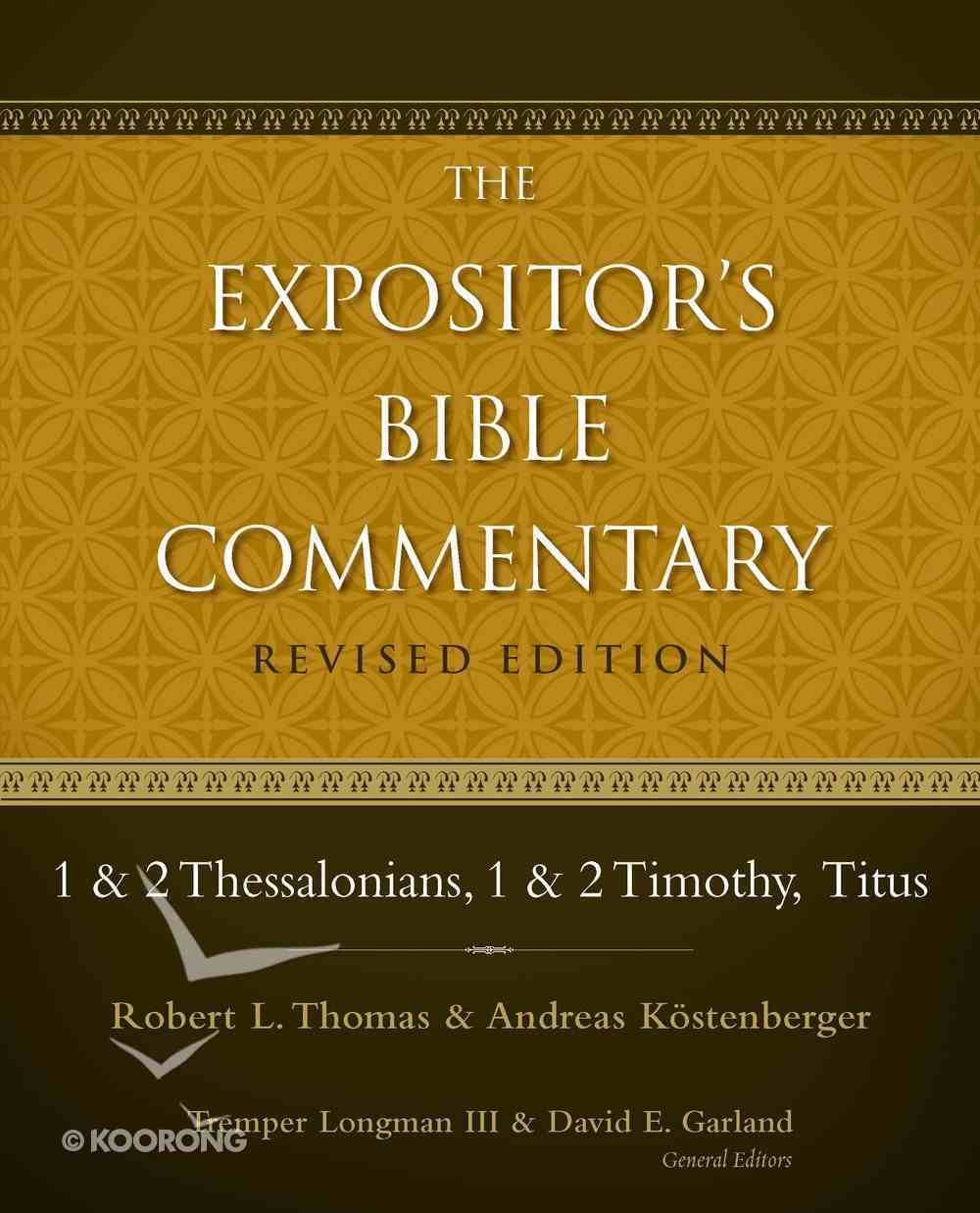 1 & 2 Thessalonians, 1 & 2 Timothy, Titus (#11 in Expositor's Bible Commentary Revised Series) eBook
