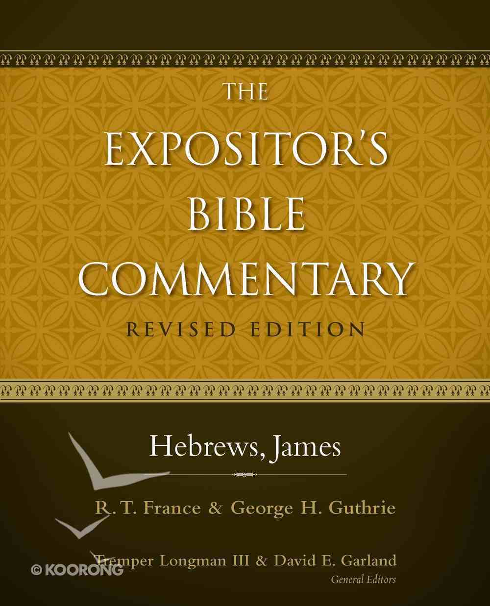 Hebrews, James (#13 in Expositor's Bible Commentary Revised Series) eBook