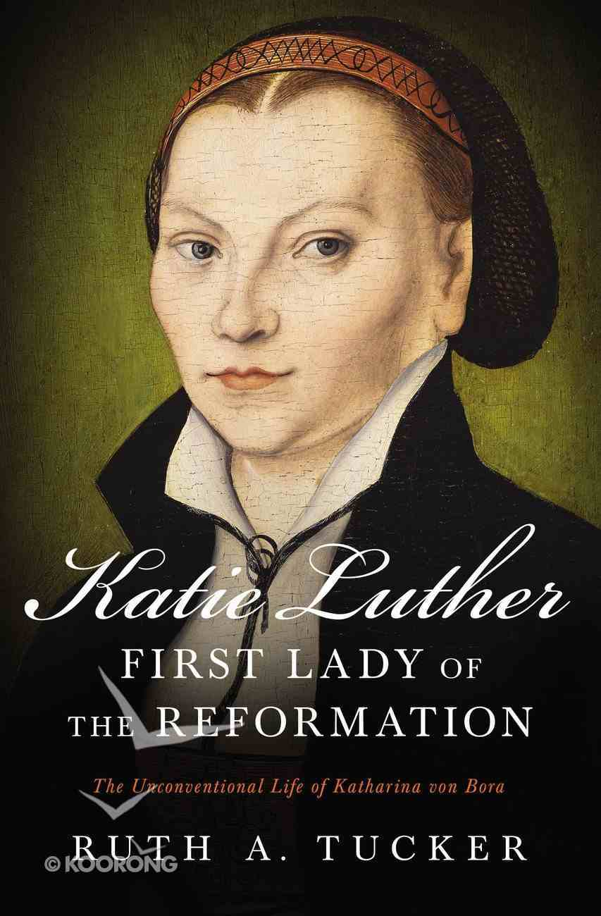 Katie Luther, First Lady of the Reformation eBook