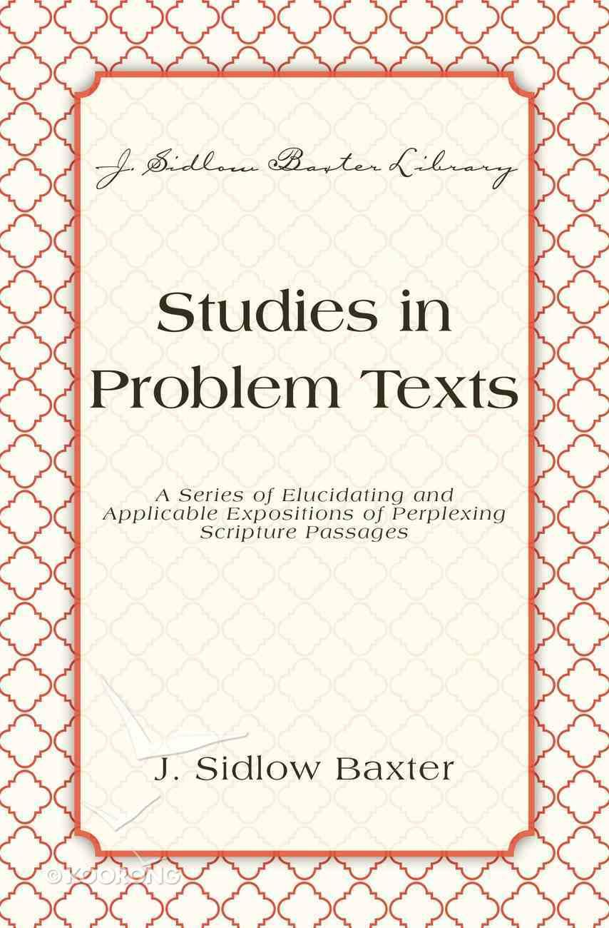 Studies in Problem Texts (J Sidlow Baxter Series) eBook