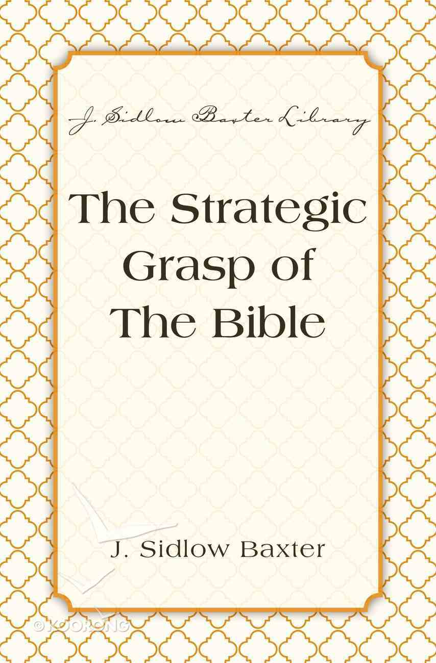 The Strategic Grasp of the Bible eBook