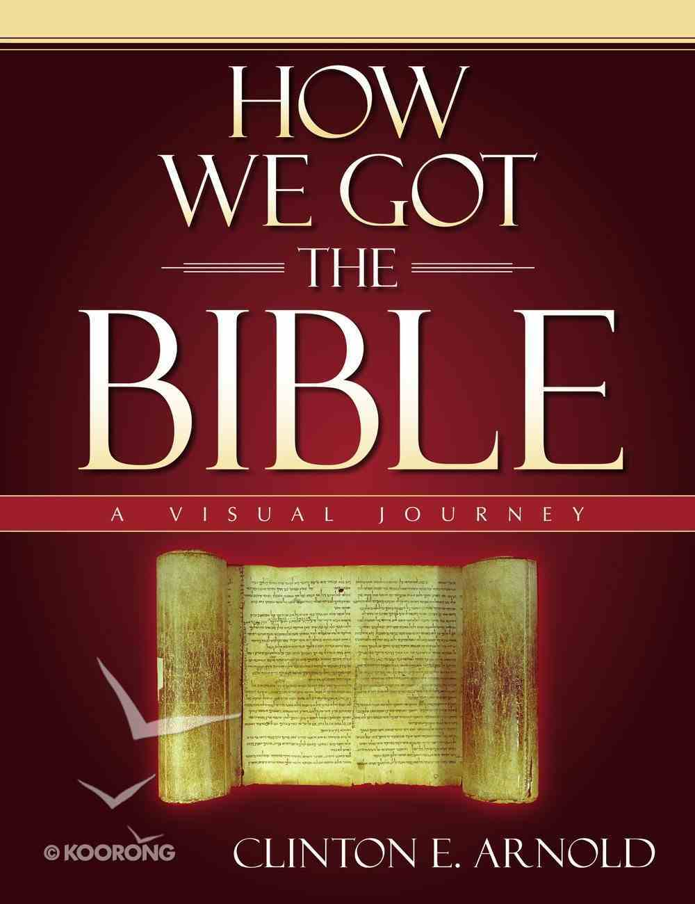 How We Got the Bible (A Visual Experience Series) eBook