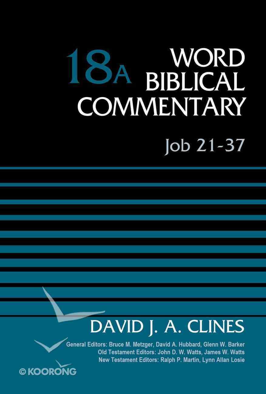 Job 21-37, Volume 18A (Word Biblical Commentary Series) eBook
