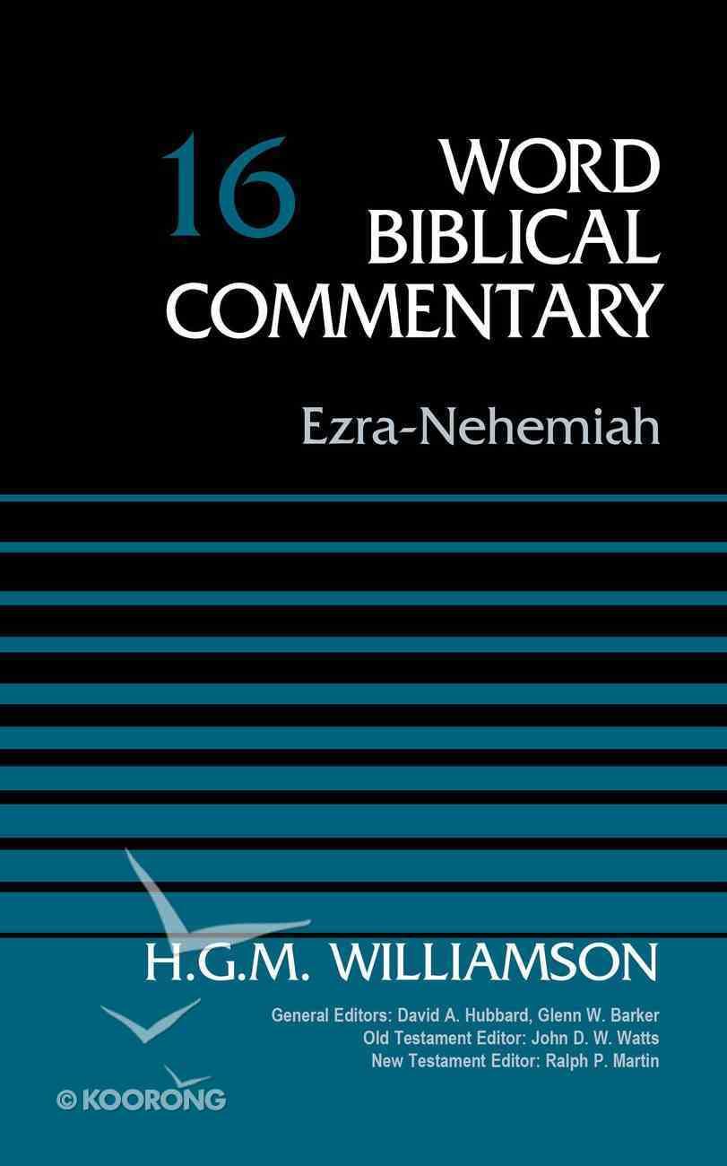 Ezra-Nehemiah, Volume 16 (Word Biblical Commentary Series) eBook