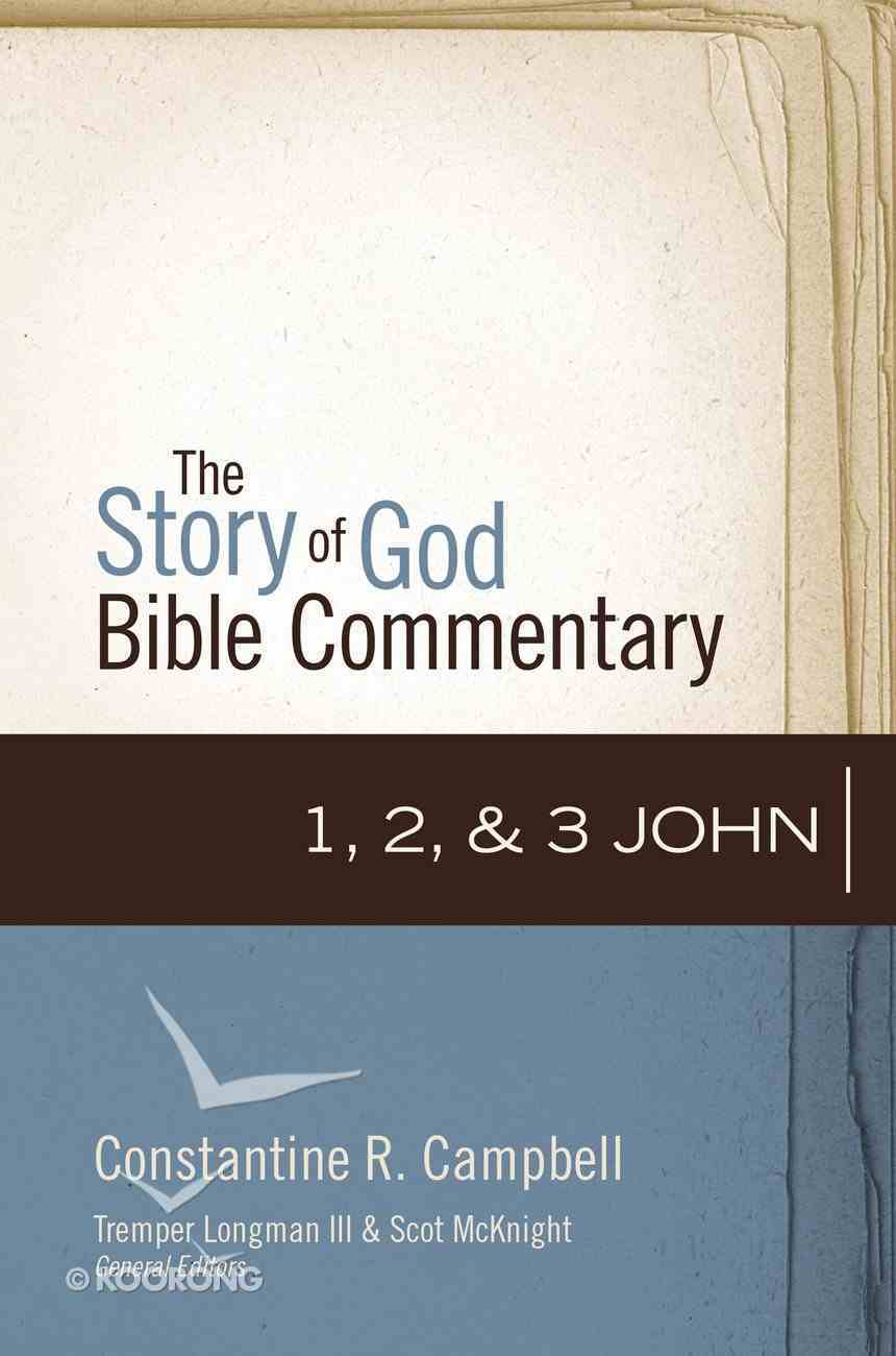1, 2, and 3 John (The Story Of God Bible Commentary Series) eBook