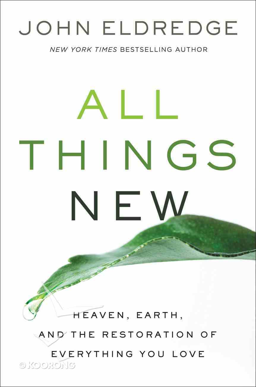 All Things New: A Revolutionary Look At Heaven and the Coming Kingdom (Study Guide) Paperback