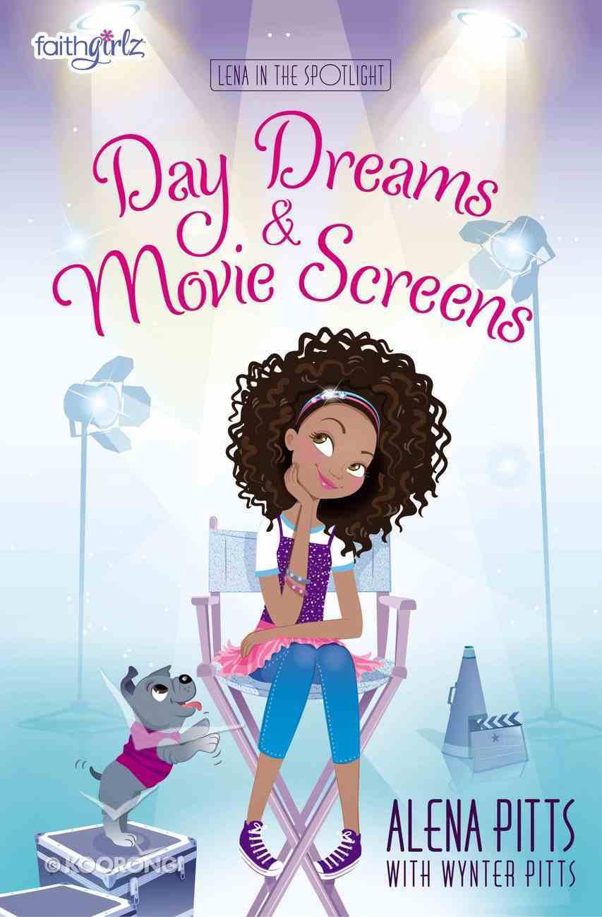Day Dreams and Movie Screens (Faithgirlz!/lena In The Spotlight Series) eBook