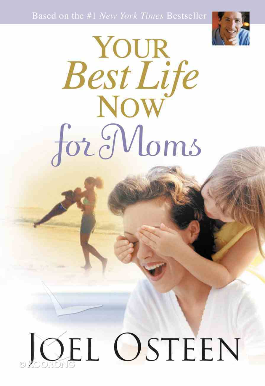Your Best Life Now For Moms eBook