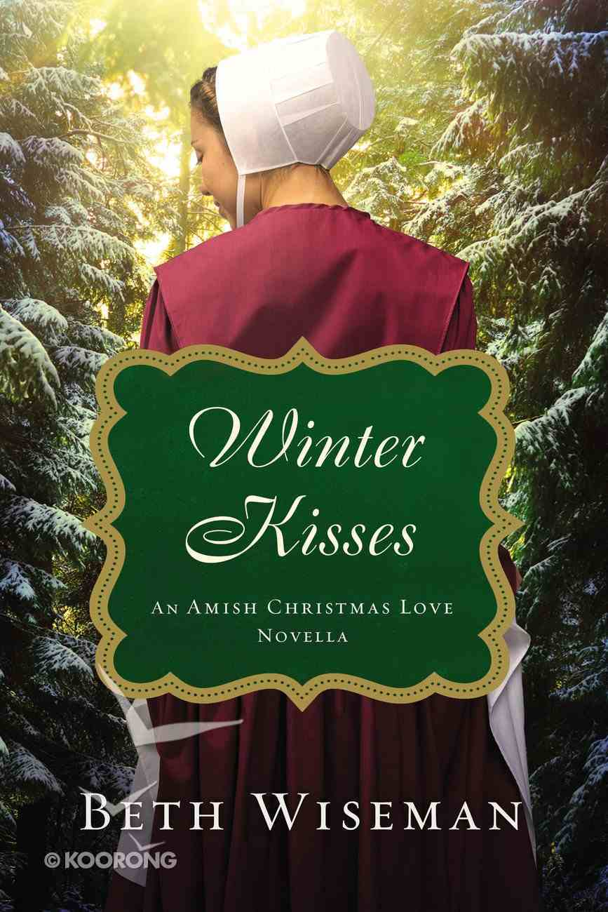 Winter Kisses (An Amish Christmas Love Series) eBook