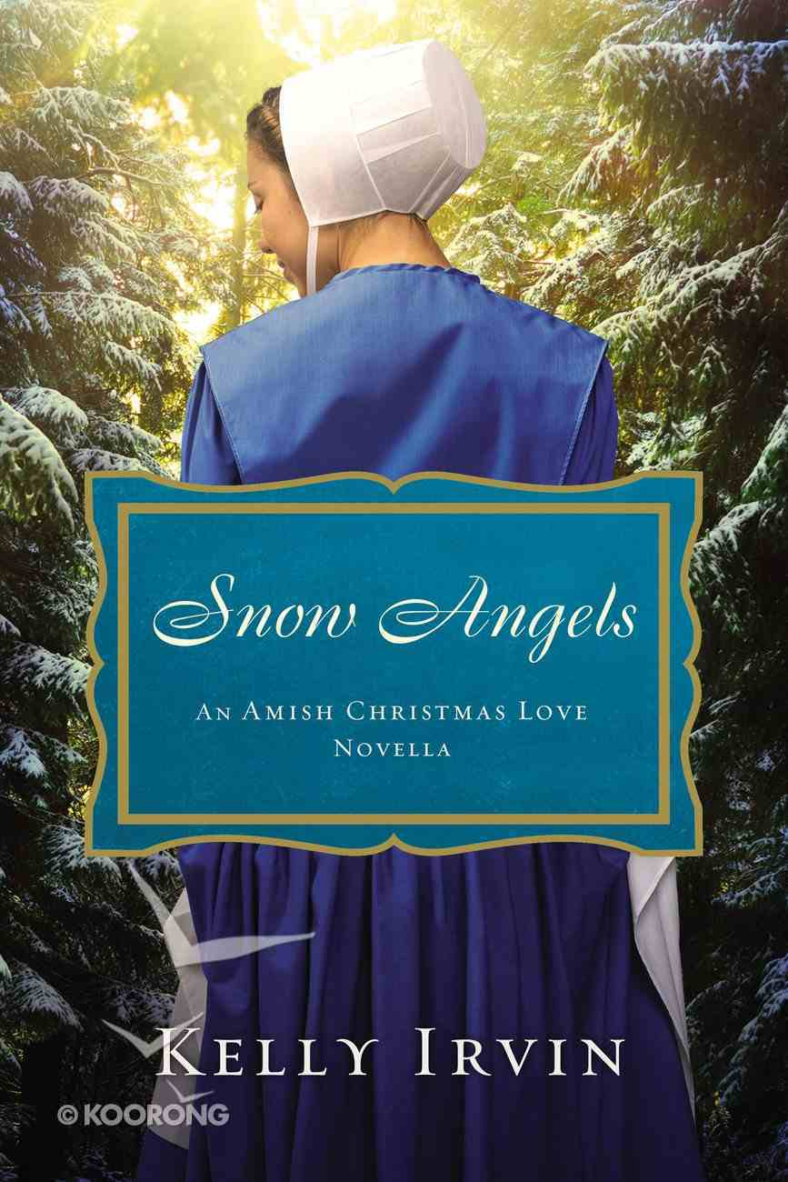 Snow Angels (An Amish Christmas Love Series) eBook