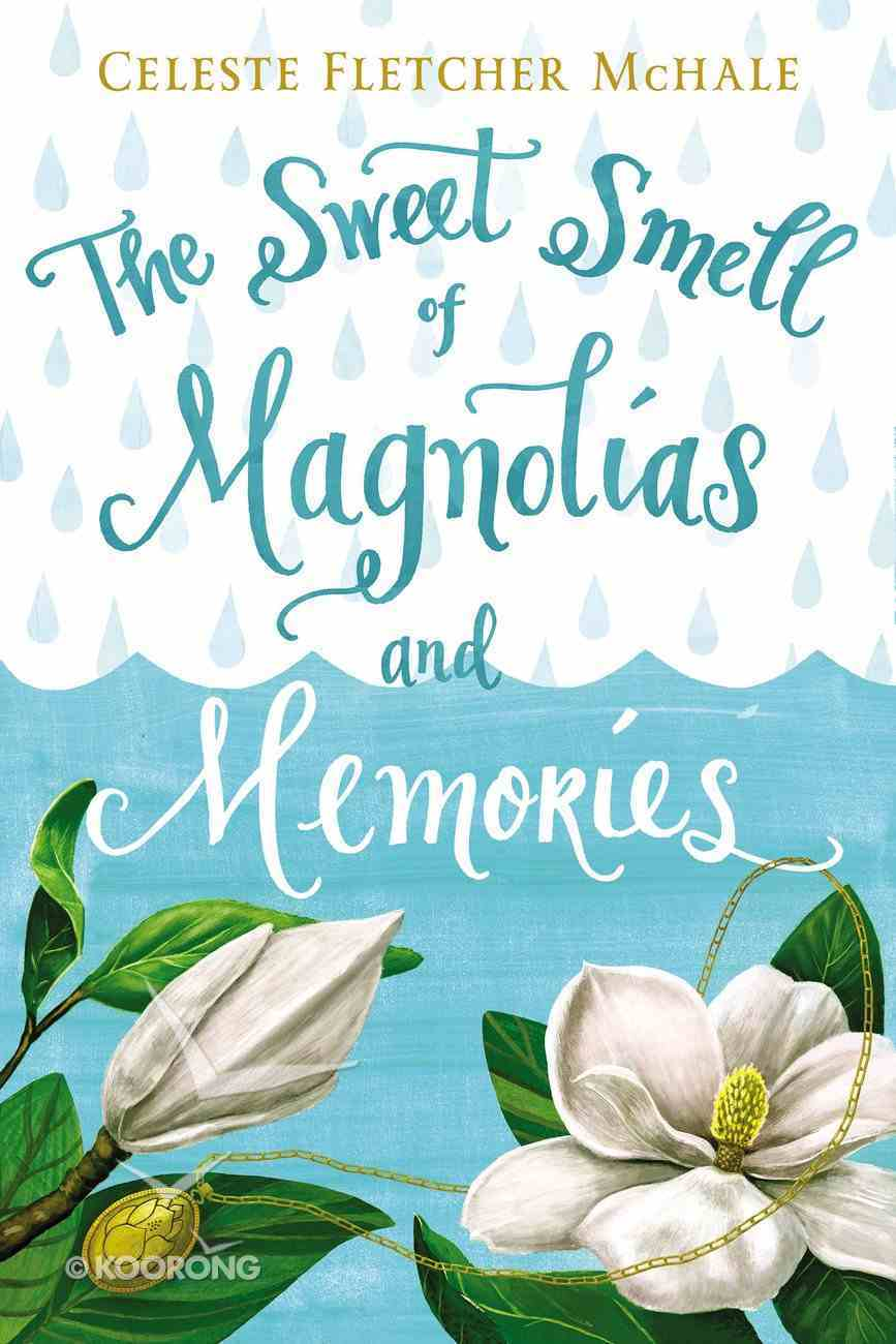 The Sweet Smell of Magnolias and Memories eBook