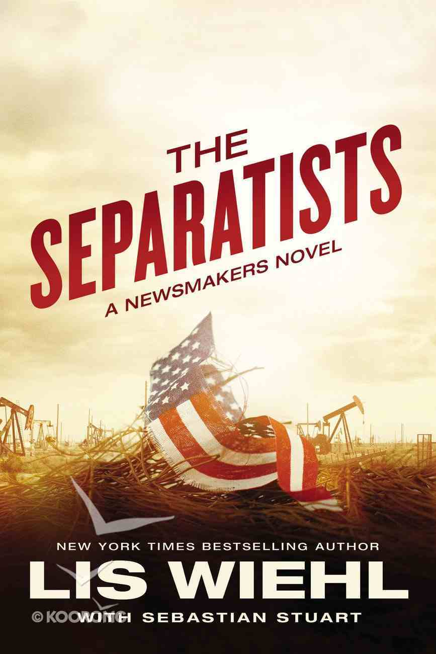 The Separatists (#03 in The Newsmakers Series) eBook