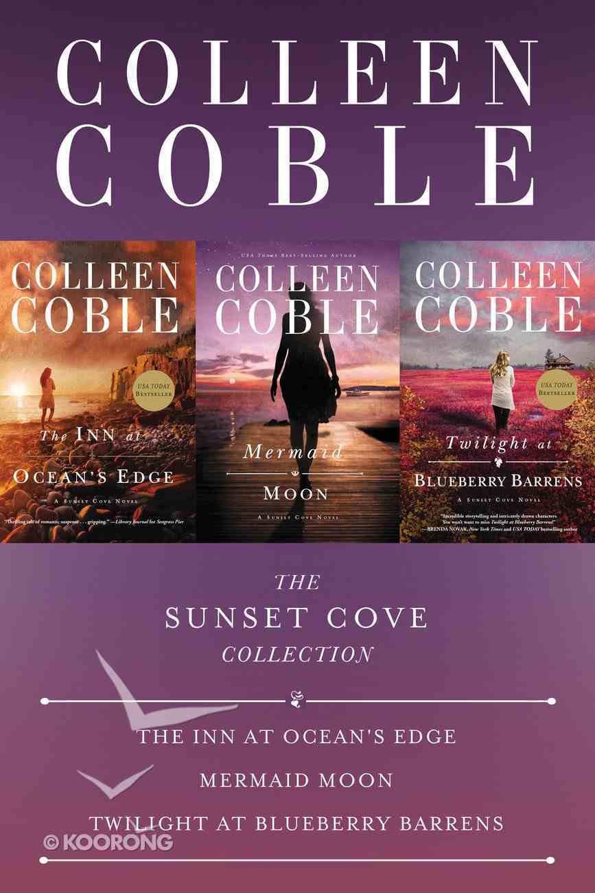 Sunset Cove Collection, The: The Inn At Ocean's Edge, Mermaid Moon, Twilight At Blueberry Barrens (A Sunset Cove Novel Series) eBook