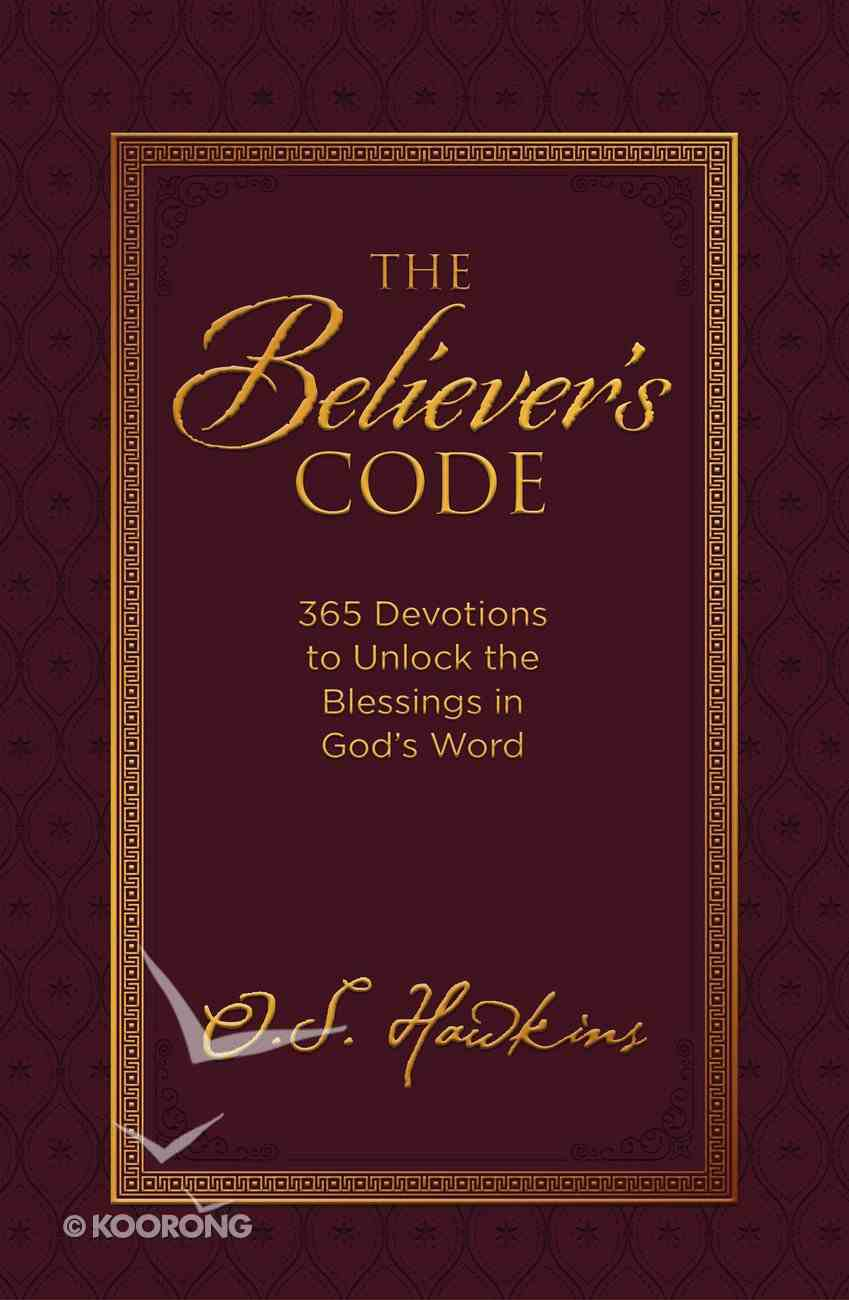 The Believer's Code: 365 Devotions to Unlock the Blessings of God's Word eBook
